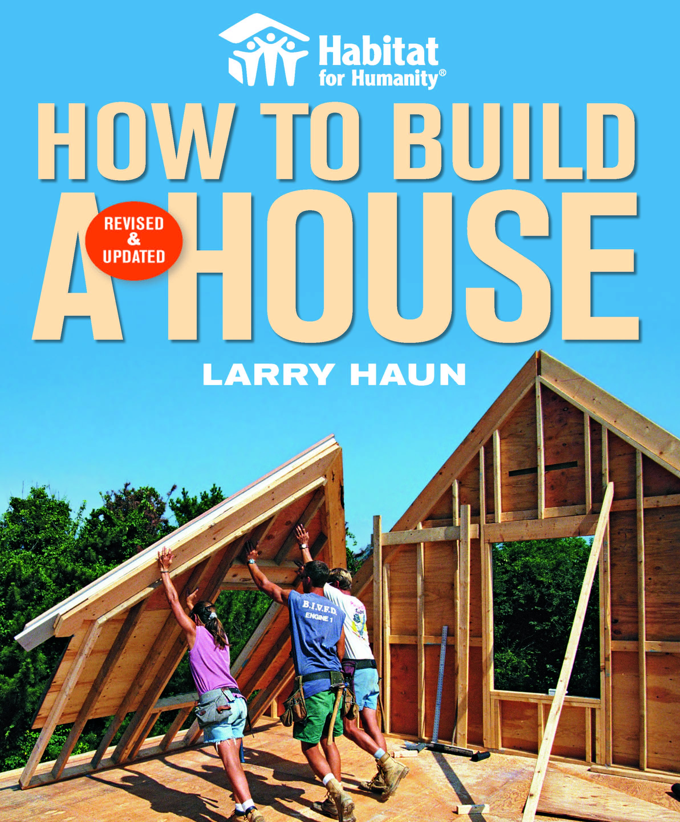 Habitat for humanity how to build a house revised and updated by larry haun homebuilding Build my home